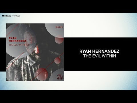 Ryan Hernandez - The Evil Within (Original Mix) [Minimum Addiction]