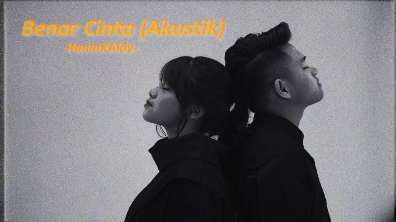 HaninXAldy - Benar Cinta (Akustik) Lirik