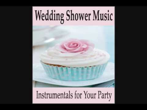 Wedding Shower Music: Instrumentals for Your Wedding Party