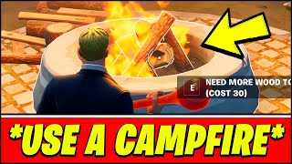 Use a campfire fortnite