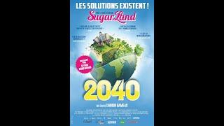2040 - LES SOLUTIONS POUR LA PLANÈTE EXISTENT ! BANDE ANNONCE VF