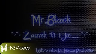 Mr.Black - Zauvek ti i ja 2013 [Lyrics On Screen]