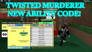 Twisted Murderer Youtube Ability Code! | Roblox