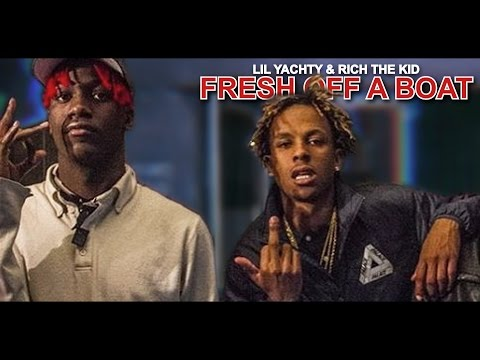 Lil Yachty & Rich The Kid - Fresh Off A Boat [Prod. By Chris Fresh]