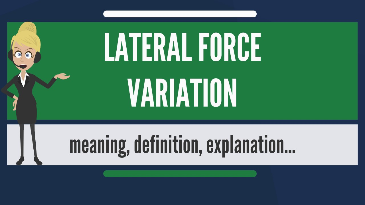 What is LATERAL FORCE VARIATION? What does LATERAL FORCE VARIATION mean?