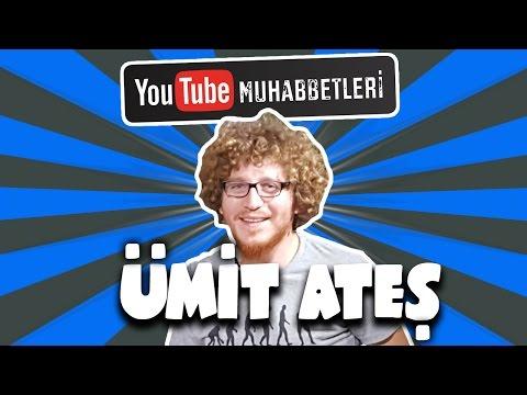 ÜMİT ATEŞ - YouTube Muhabbetleri #12