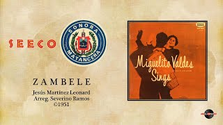 Miguelito Valdés & Sonora Matancera - Zambele (©1951)