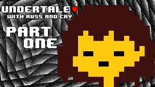 Undertale with Russ and Cry - [Part 1]