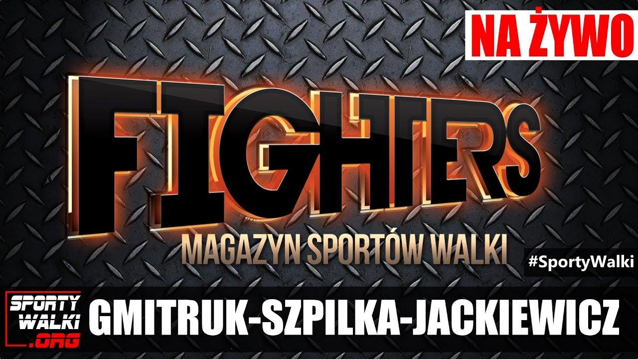 Magazyn Sportów Walki FIGHTERS #10 – Gmitruk, Szpilka, Jackiewicz
