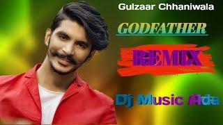Godfather Remix ∣ Gulzaar Chhaniwala ∣ New Dj Remix Song 2020