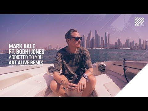 Mark Bale feat. Bodhi Jones - Addicted To You (Art Alive Remix)