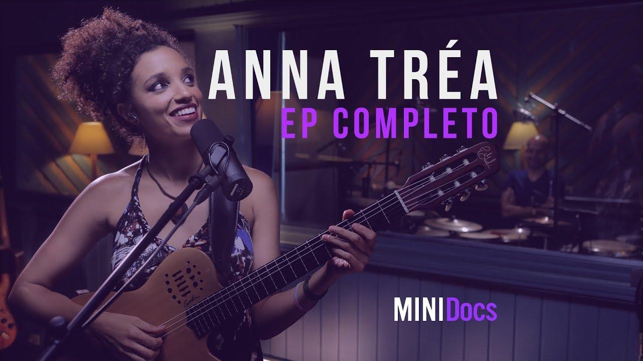 Anna Tréa - MINIDocs® - Episódio Completo