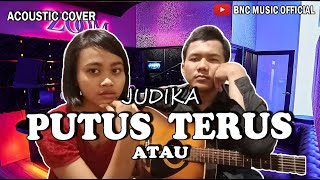 Download Lagu Judika Putus Atau Terus Cover By Bnc Music Official  MP3