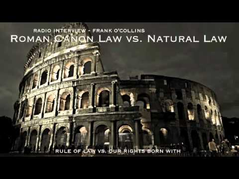 Roman Canon Law vs. Natural Law _ Frank O_collins Interview