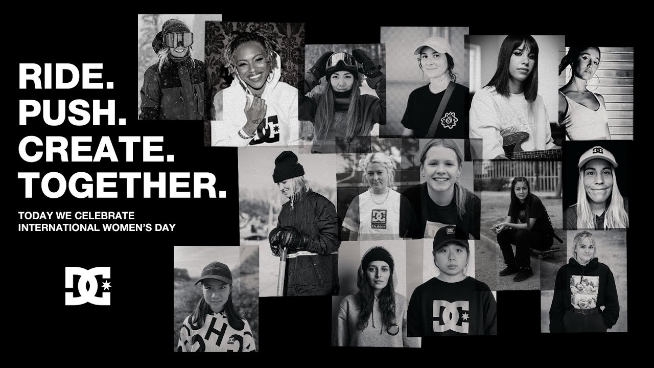 DC SHOES : RIDE. PUSH. CREATE. TOGETHER. | INTERNATIONAL WOMEN'S DAY