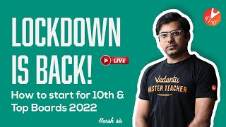 Lockdown is Back! 😷 How to Start for 10th and Top Boards 2022 🤔 | Harsh Sir | Vedantu 9 and 10