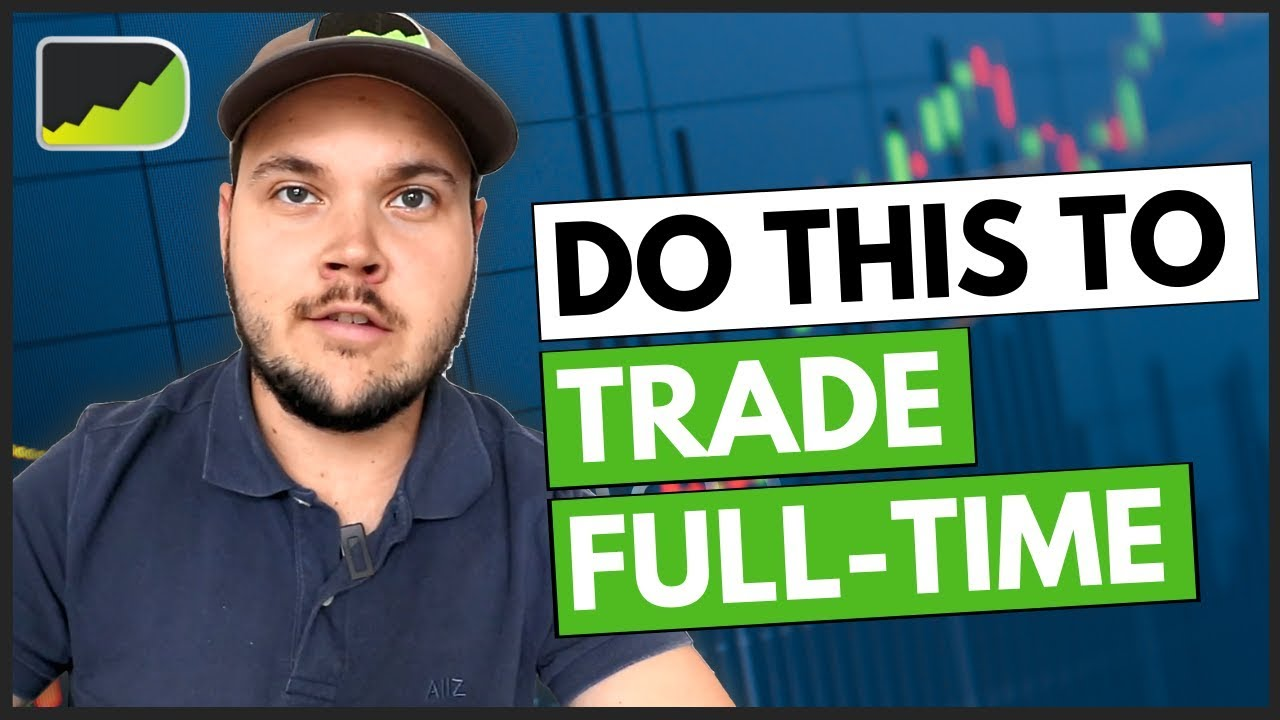 Forex Trading As A Full-Time Job: 5 Things To Do - YouTube