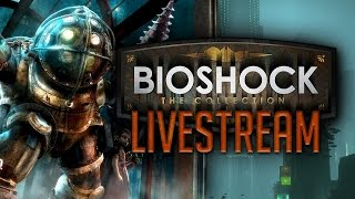 Bioshock The Collection Livestream