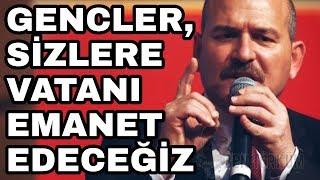 Süleyman Soylu'dan Rekor Kıran Konuşma - Gencler, Sizlere Vatanı Emanet Edeceğiz!