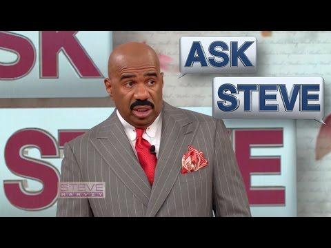 Ask Steve: They didn't like you either, Steve!!    STEVE HARVEY