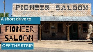 Pioneer Saloon: A Short Drive Off the Strip