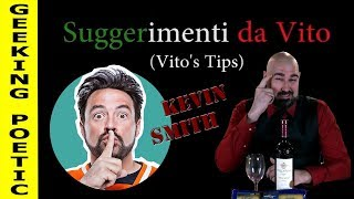 GEEKING POETIC PODCAST - Vito's Tips: Kevin Smith