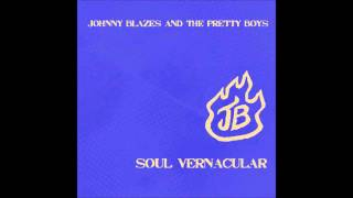 Johnny Blazes and the Pretty Boys - Cold Clear Light