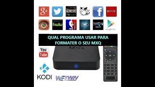 QUAL PROGRAMA USAR PARA FORMATAR MXQ ANDROID TV BOX CORRETAMENTE