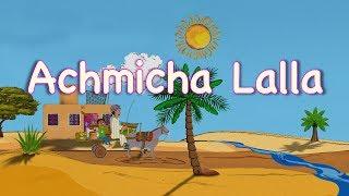 Achmicha lalla -comptine nord-africaine pour enfants (avec paroles)