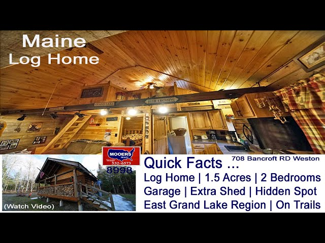 Log Homes For Sale | Maine Real Estate Weston ME Property Tour MOOERS REALTY #8998