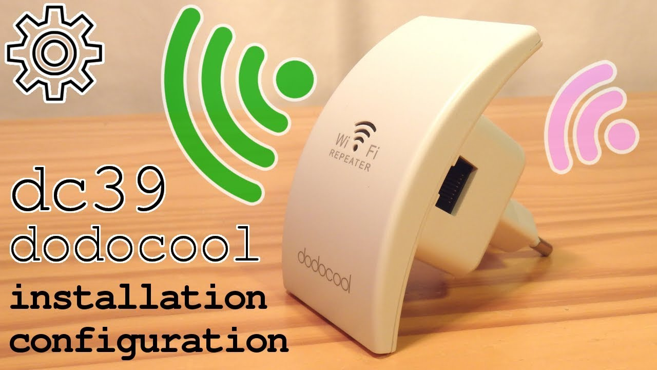 Dodocool N300 Wi-Fi Extender • Unboxing Installation Configuration Test