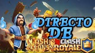 DIRECTO DE CLASH ROYALE Y CLASH OF CLANS A TOPE 2v2!