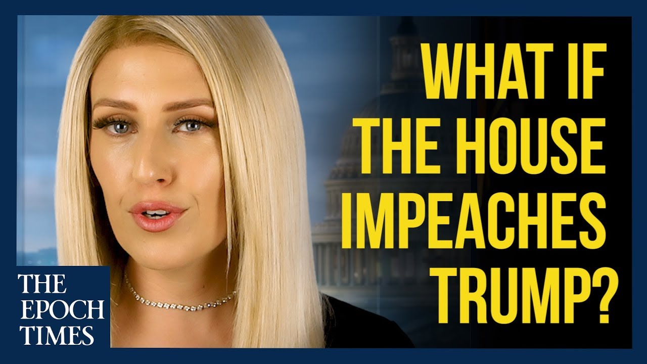 Epoch Times What If the House Impeaches Trump?