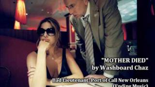 Bad Lieutenant: Port of Call New Orleans | Ending Song (Washboard Chaz - Mother Died)