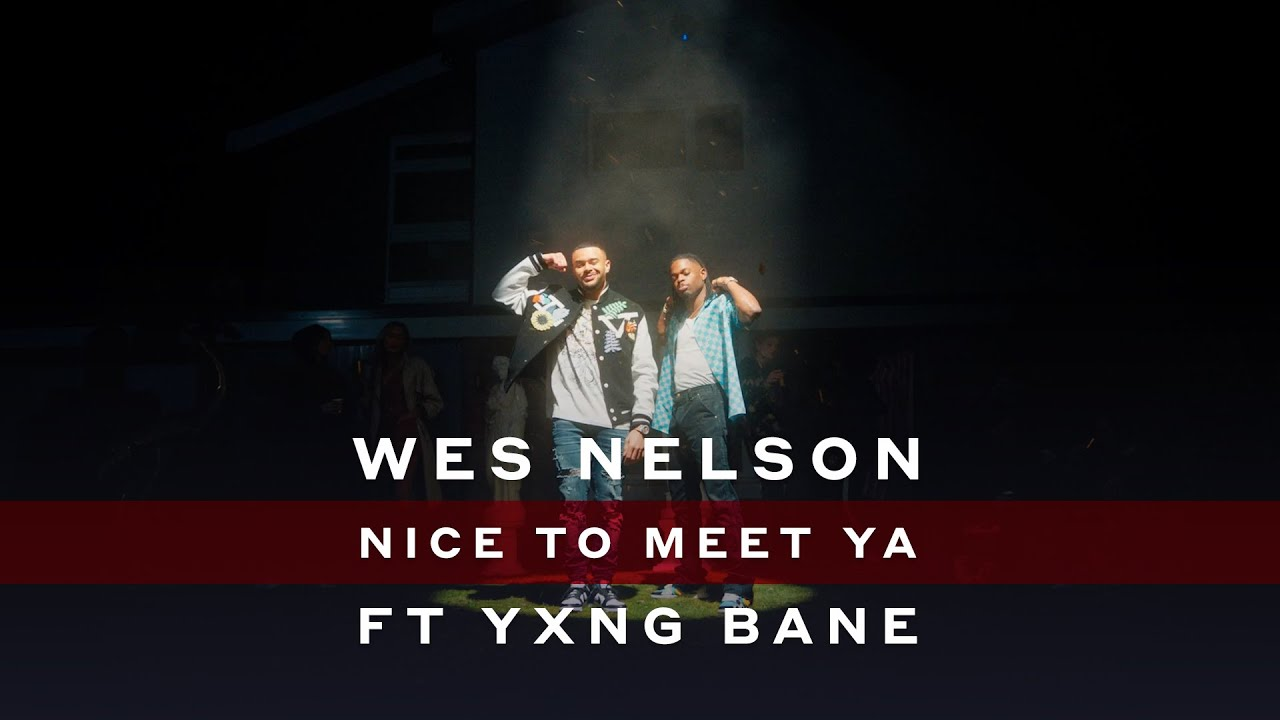 Wes Nelson - Nice To Meet Ya ft. Yxng Bane (Official Video)