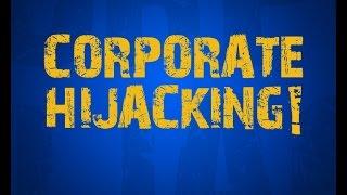 Corporate Hijacking!