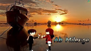 Ab Milenge || WhatsApp status Texte Cartoon-Version 2019 || Rk Musik Cafe