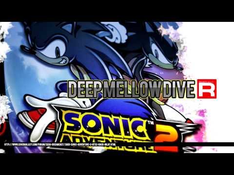 DEEP MELLOW DIVE - Project R X Sonic Adventure 2