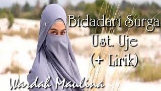 Bidadari Surga - Ust. Uje Ft. Wardah Maulina + Lirik