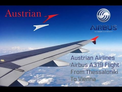 Austrian Airlines Airbus A319 - 112  Flight Report  From Thessaloniki To Vienna