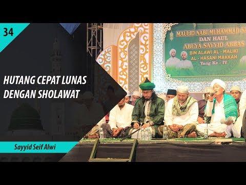 Hutang Cepat Lunas Dengan Perbanyak Sholawat Sayyid Seif Alwi