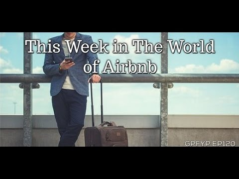 Airbnb Hosting EP 120 This Week in the World of Airbnb
