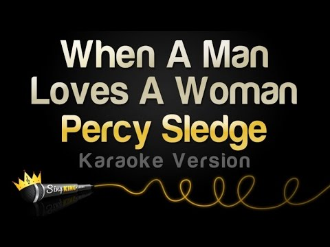 Percy Sledge - When A Man Loves A Woman (Karaoke Version)