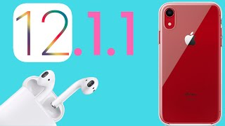 iOS 12.1.1 RELEASED + iPhone XR Clear Case and NEW AirPods