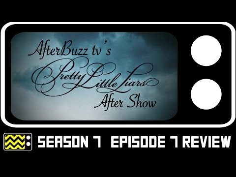 Pretty Little Liars Season 7 Episode 7 Review & After Show   AfterBuzz TV
