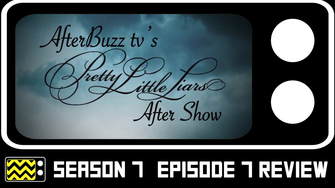 Download Pretty Little Liars Season 7 Episode 7 Review & After Show | AfterBuzz TV