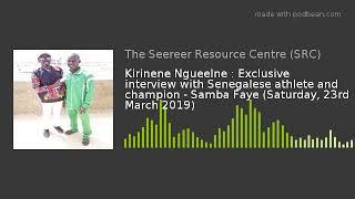 Kirinene Ngueelne : Interview with Senegalese athlete Samba Faye (23 March 2019)