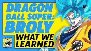 Dragon Ball Super: Broly - What We Learned At Comic-Con 2018