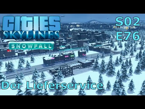 Cities Skylines Snowfall S02E76 - Der Lieferservice [DEUTSCH/PC/HD]