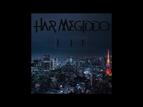 LIT (EXTENDED MIX) - HAR MEGIDDO